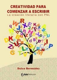 portada-libro-creatividad-para-comenzar-a-escribir-de-dulce-bermudez