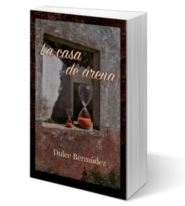 La casa de arena, nueva novela de Dulce Bermúdez